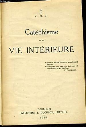 CATECHISME DE LA VIE INTERIEURE: J.M.J
