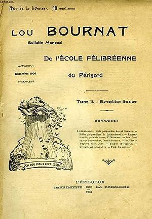 LOU BOURNAT DOU PERIGORD, BULLETIN DE L'ECOLE FELIBREENNE DU PERIGORD, TOME II, N° 17, DEC...