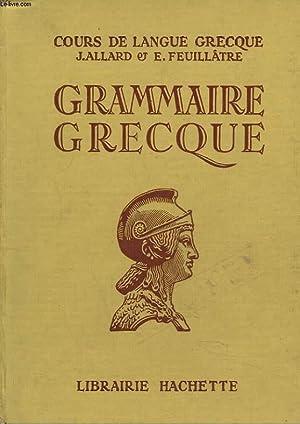 GRAMMAIRE GRECQUE A L'USAGE DES CLASSES DE: J. ALLARD, E.