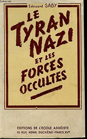 LE TYRAN NAZI ET LES FORCES OCCULTES: EDOUARD SABY