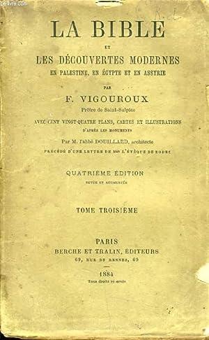 LA BIBLE ET LES DECOUVERTES MODERNES EN PALESTINE, EN EGYPTE ET EN ASSYRIE Tome 3: F. VIGOUROUX