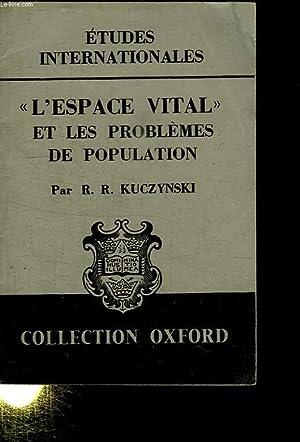 ETUDES INTERNATIONALES. L ESPACE VITAL ET LE PROBLEMES DE POPULATION.: KUCZYNSKI RR.