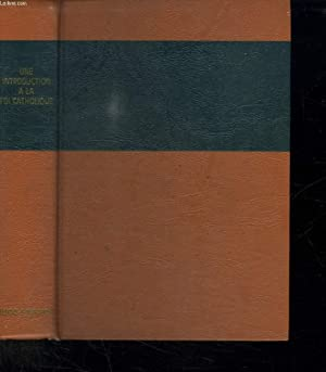 UNE INTRODUCTION A LA FOI CATHOLIQUE. LE NOUVEAU CATHECHISME POUR ADULTES.: EHLINGER CHARLES.