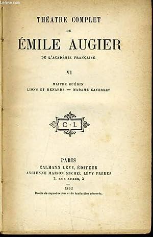 THEATRE COMPLET DE EMILE AUGIER de l'académie: EMILE AUGIER