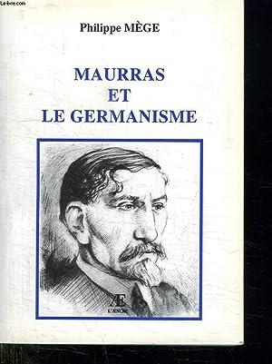 MAURRAS ET LE GERMANISME.: MEGE PHILIPPE.