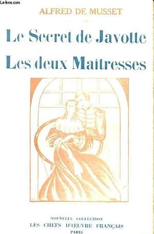 LE SECRET DE JAVOTTE - LES DEUX MAITRESSES: ALFRED DE MUSSET