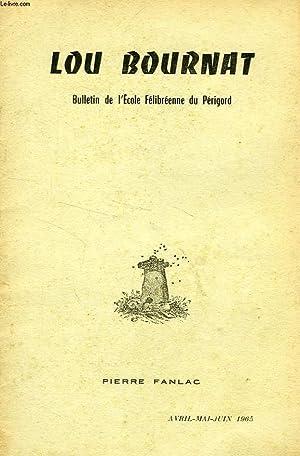LOU BOURNAT DOU PERIGORD, BULLETIN DE L'ECOLE FELIBREENNE DU PERIGORD, TOME XVIII, N° 2, ...