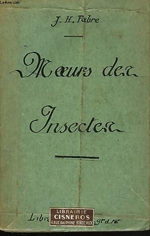 MOEURS DES INSECTES. MORCEAUX CHOISIS. EXTRAITS DES SOUVENIRS ENTOMOLOGIQUES.: J.-H. FABRE