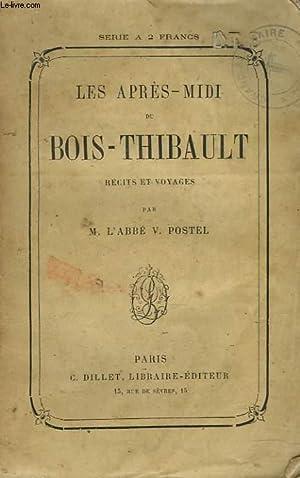 LES APRES-MIDI DE BOIS-THIBAULT. RECITS ET VOYAGES.: M. L'ABBE POSTEL