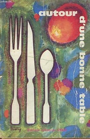 AUTOUR D'UNE BONNE TABLE: COLLECTIF