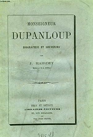 MONSEIGNEUR DUPANLOUP, BIOGRAPHIE ET SOUVENIRS: HAIRDET J.