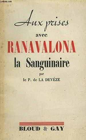 AUX PRISES AVEC RANAVALONA LA SANGUINAIRE: LE P. DE LA DEVEZE