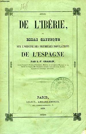 DE L'IBERIE, OU ESSAI CRITIQUE SUR L'ORIGINE DES PREMIERES POPULATIONS DE L'ESPAGNE:...