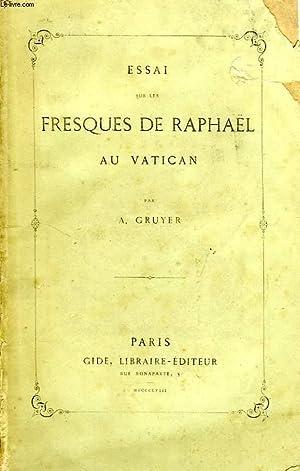 ESSAI SUR LES FRESQUES DE RAPHAEL AU VATICAN (INCOMPLET): GRUYER A.