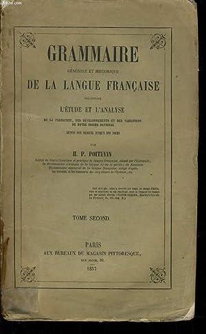 GRAMMAIRE GENERALE ET HISTORIQUE DE LA LANGUE FRANCAISE PRESENTANT L'ETUDE ET L'ANALYSE ...