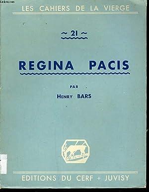 LES CAHIERS DE LA VIERGE n°21 : Regina Pacis: HENRI BARS