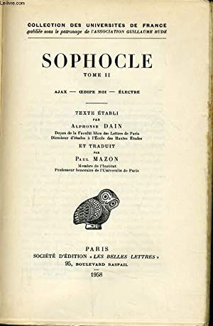 SOPHOCLE tome II - Ajax-Oedipe roi-Electre: ALPHONSE DAIN