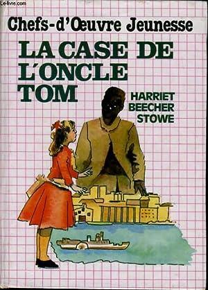 LA CASE DE L'ONCLE TOM: HARRIET BEECHER STOWE