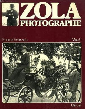 ZOLA PHOTOGRAPHE: EMILE-ZOLA FRANCOIS, MASSIN