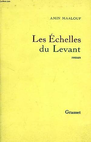 LES ECHELLES DU LEVANT: MAALOUF AMIN