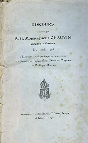 DISCOURS PRONONCE PAR S.G. MONSEIGNEUR CHAUVIN, EVÊQUE D'EVREUX, LE 11 OCTOBRE 1925, &...