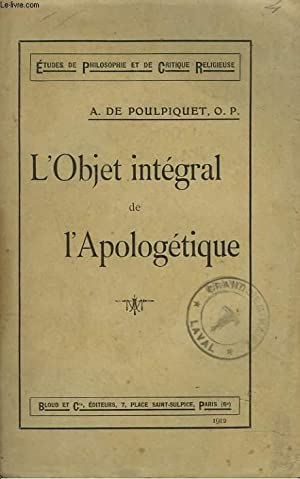 L'OBJET INTEGRAL DE L'APOLOGETIQUE: A. DE POULPIQUET, O.P.