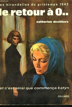 LES HIRONDELLES DU PRINTEMPS 1943. Le retour à 0. et c'est ainsi que commença Katyn.: CATHERINE...