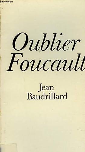 OUBLIER FOUCAULT: JEN BAUDRILLARD