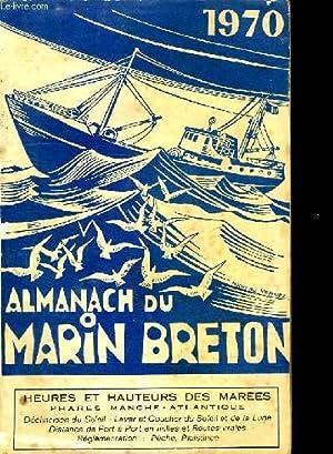ALMANACH DU MARIN BRETON 1970. HEURES ET HAUTEURS DES MAREES. PHARES MANCHE ATLANTIQUE.: COLLECTIF.