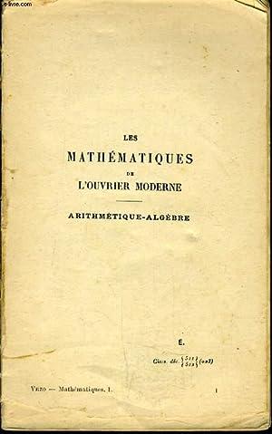 LES MATHEMATIQUES DE L'OUVRIER MODERNE arithmetique algèbre: L. VEZO