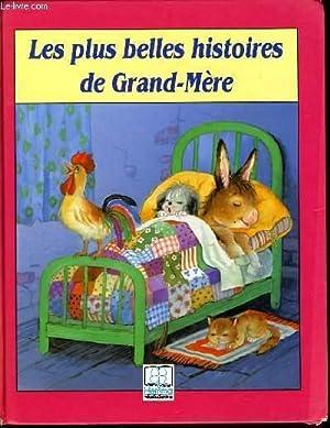 LES PLUS BELLES HISTOIRES DE GRAND MERE: COLLECTIF
