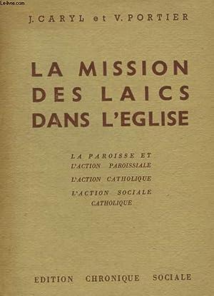 LA MISSION DES LAÏCS DANS L'EGLISE.: J. CARYL ET V. PORTIER