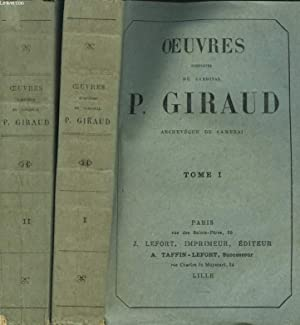 OEUVRES COMPLETES. TOMES I ET II.: CARDINAL P. GIRAUD, ARCHEVEQUE DE CAMBRAI