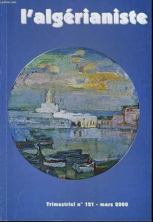 L'ALGERIANISTE n° 121 : France-Algérie : l'impossible travail historique - L&#...
