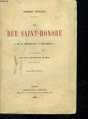 LA RUE SAINTE HONORE. DE LA REVOLUTION A NOS JOURS.: HENARD ROBERT.