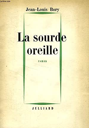 LA SOURDE OREILLE: BORY Jean-Louis