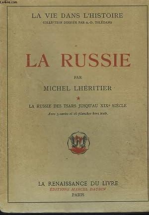 LA RUSSIE. TOME I. LA RUSSIE DES TSARS JUSQU'AU XIXe SIECLE.: MICHEL LHERITIER