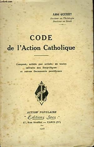 CODE DE L'ACTION CATHOLIQUE. Composé, article par: ABBE GUERRY