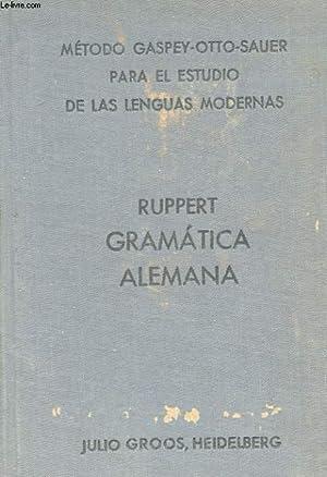 GRAMATICA DE LA LENGUA ALEMANA. METODO TEORICO-PRACTICO PARA USO DE LOS ESPANOLES.: RUPPERT ENRIQUE