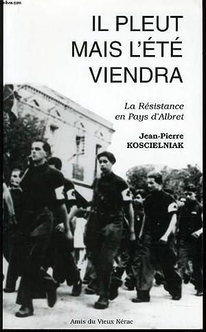 IL PLEUT MAIS L'ETE VIENDRA la résistance: JEAN PIERRE KOSCIELNIAK