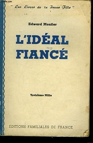 L'IDEAL FIANCE: EDWARD MONTIER