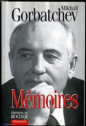 MEMOIRES: MIKHAÏL GORBATCHEV