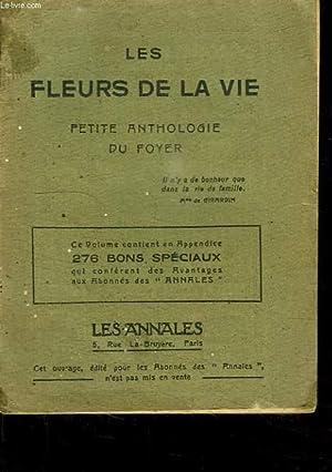 LES FLEURS DE LA VIE. PETITE ANTHOLOGIE DU FOYER.: COLLECTIF.