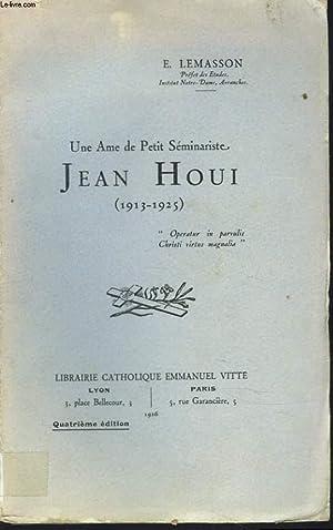 UNE AME DE PETIT SEMINARISTE, JEAN HOUI. (1913-1925): E. LEMASSON