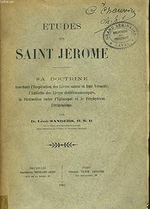 ETUDES SUR SAINT JEROME. Sa doctrine touchant l'inspiration des livres saints et leur veracit&...