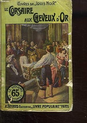 LE CORSAIRE AUX CHEVEUX D OR.: NOIR LOUIS.