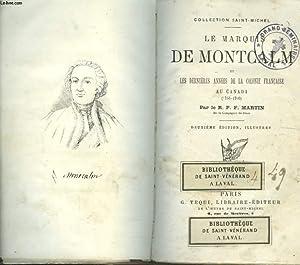 LE MARQUIS DE MONTCALM ET LES DERNIERES ANNEES DE LA COLONIE FRANCAISE AU CANADA (1756-1760).: LE ...