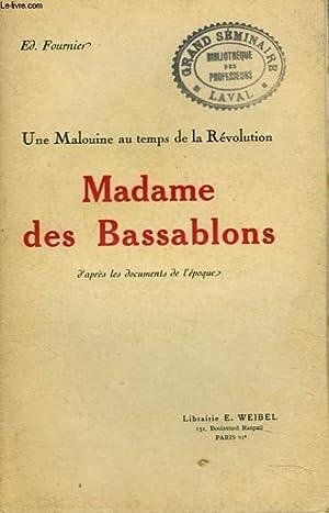UNE MALOUINE AU TEMPS DE LA REVOLUTION. MADAME DES BASSABLOMSd'après des documents de l...