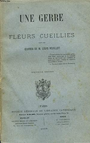 UNE GERBE. FLEURS CUEILLIES DANS LES OEUVRES: M.LOUIS VEUILLOT