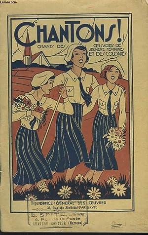CHANTONS ! CHANTS DES OEUVRES DE JEUNESSE FEMININE ET DES COLONIES: COLLECTIF